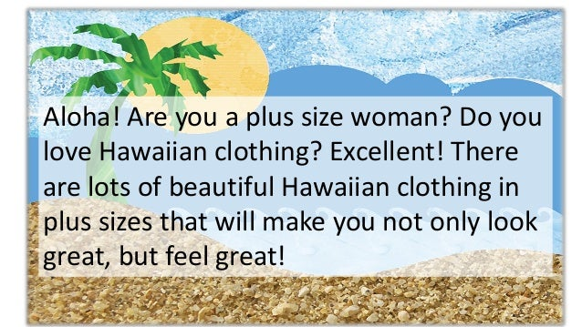 4a550b4f4d4 3 Simple Tips to Look Great Feel Great in Womens Plus Size Hawaiian Clothing