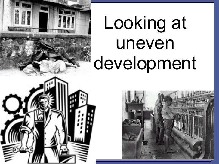 Looking at uneven development