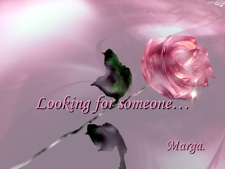 Looking for someone… Marga .