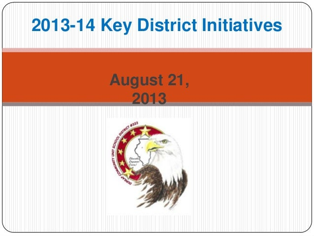 August 21, 2013 2013-14 Key District Initiatives