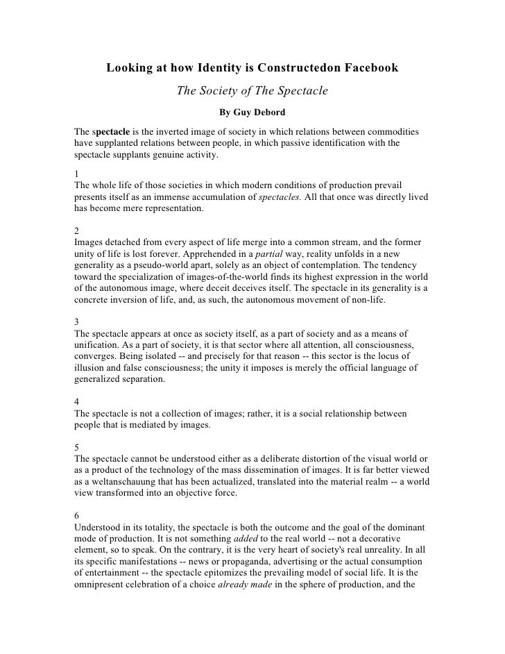 Looking at how Identity is Constructed on Facebook<br />The Society of The Spectacle<br />By Guy Debord<br />The spectacle...