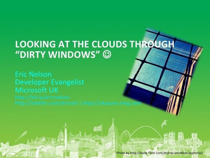 Eric Nelson Developer Evangelist Microsoft UK http://bit.ly/ericnelson   http://twitter.com/ericnel  |  http://ukazure.nin...