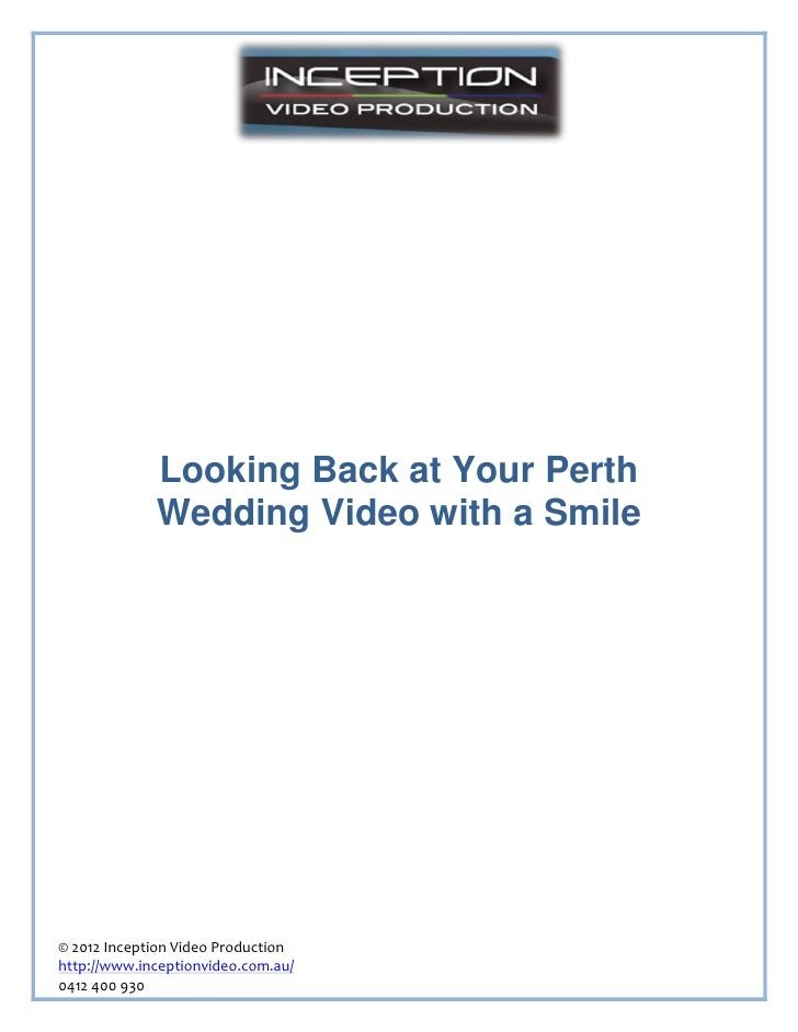 Looking Back at Your Perth             Wedding Video with a Smile© 2012 Inception Video Productionhttp://www.inceptionvide...