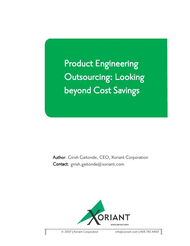Product Engineering      Outsourcing: Looking      beyond Cost Savings     Author: Girish Gaitonde, CEO, Xoriant Corporati...