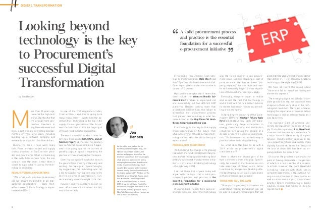 8 9 DIGITAL TRANSFORMATION Looking beyond technology is the key to Procurement's successful Digital Transformation by Jon ...