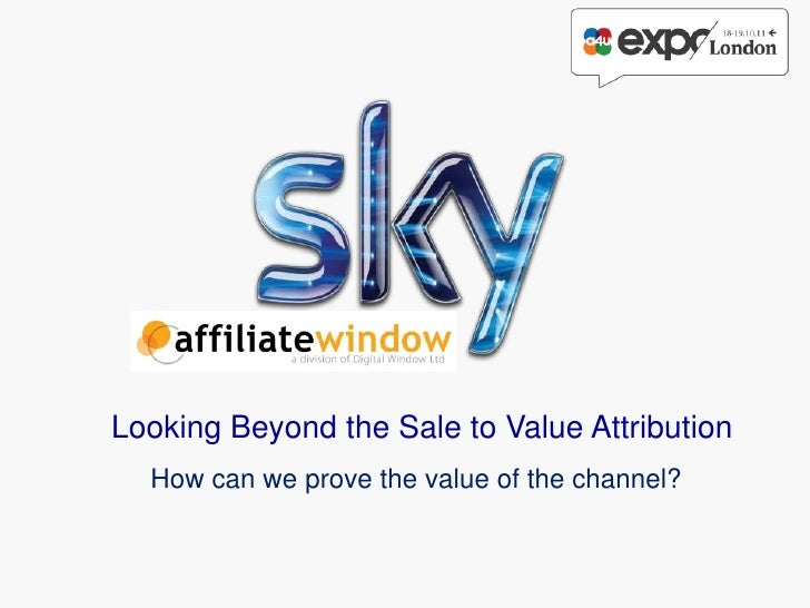 Looking Beyond the Sale to Value Attribution  How can we prove the value of the channel?
