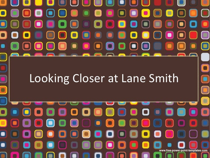 Looking Closer at Lane Smith