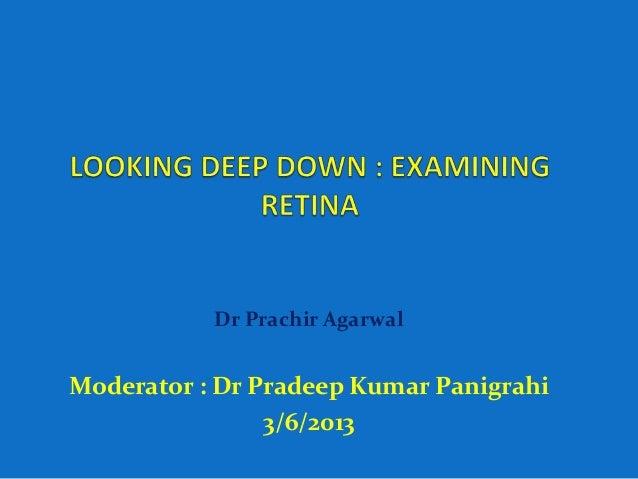 Dr Prachir Agarwal Moderator : Dr Pradeep Kumar Panigrahi 3/6/2013