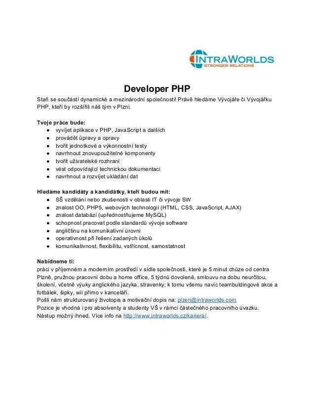 DeveloperPHP Staňsesoučástídynamickéamezinárodníspolečnosti!PrávěhledámeVývojářečiVývojářku PHP,kteří...