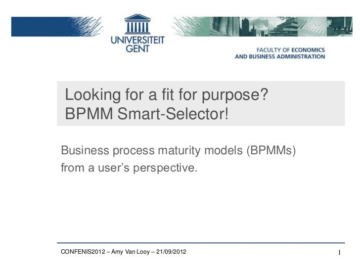 Looking for a fit for purpose? BPMM Smart-Selector!Business process maturity models (BPMMs)from a user's perspective.CONFE...