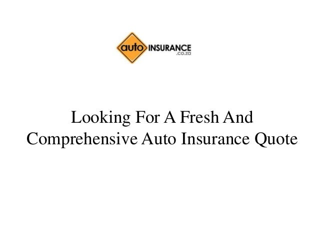 Get Comprehensive Car Insurance Quote: Looking For A Fresh And Comprehensive Auto Insurance Quote