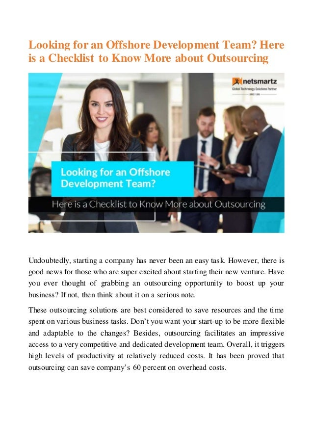 Looking for an Offshore Development Team? Here is a Checklist to Know More about Outsourcing Undoubtedly, starting a compa...