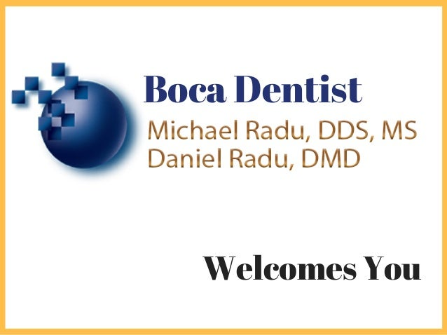 Boca Dentist Welcomes You