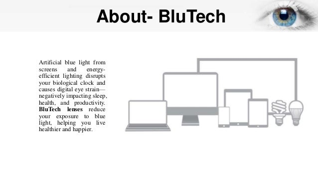 644407d0ded 2. About- BluTech Artificial blue light from screens and energy- efficient  lighting disrupts your biological clock and causes digital eye strain—  negatively ...