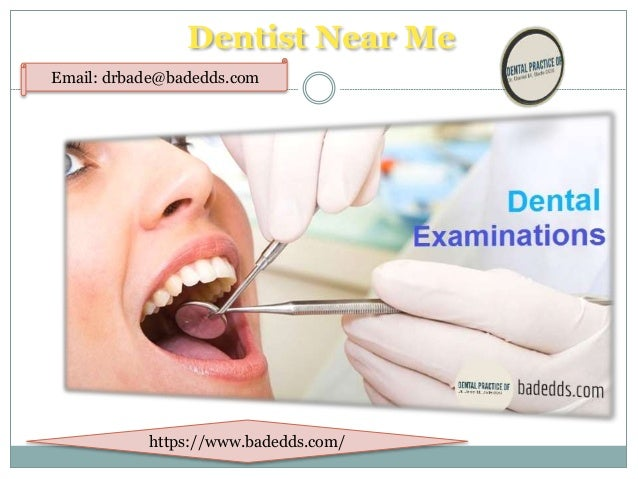 Best Dentist Near Me >> Looking For Dentist Near Me Bade Dds Best Choice For You