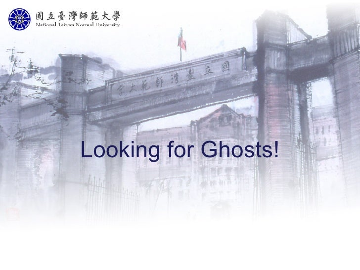 Looking for Ghosts!