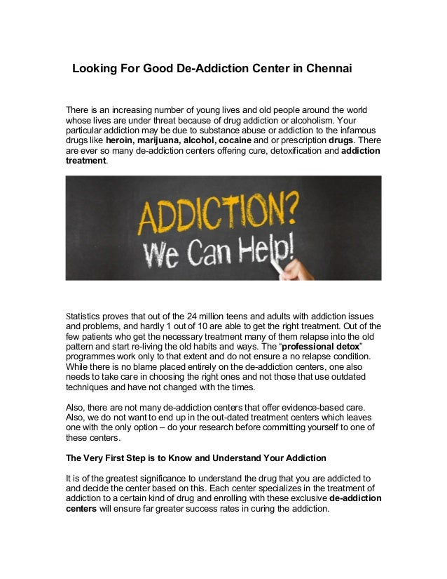 Looking For Good De-Addiction Center in Chennai There is an increasing number of young lives and old people around the wor...