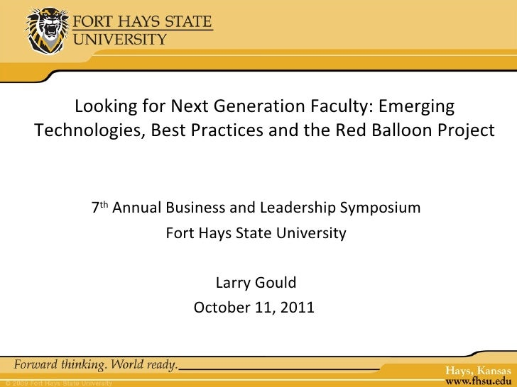Looking for Next Generation Faculty: EmergingTechnologies, Best Practices and the Red Balloon Project      7th Annual Busi...
