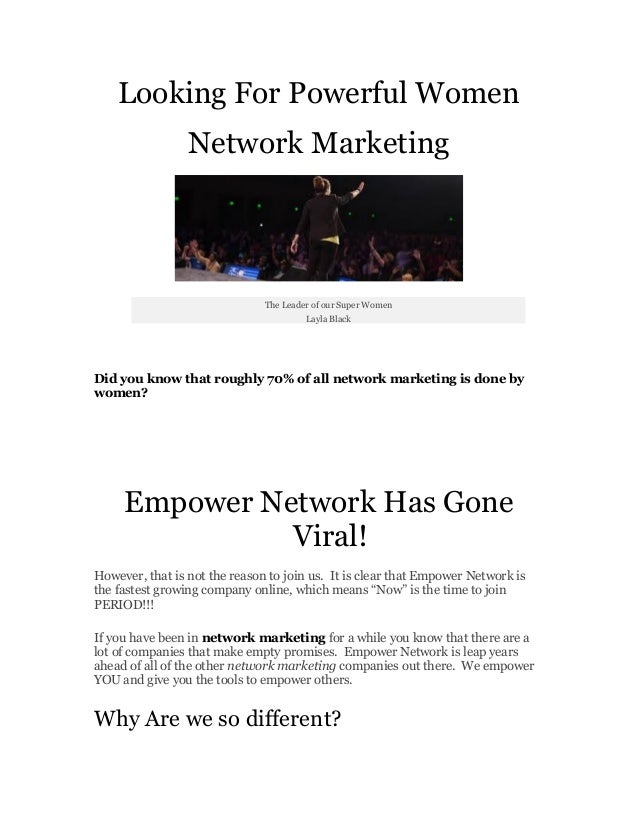 Looking For Powerful WomenNetwork MarketingThe Leader of our Super WomenLayla BlackDid you know that roughly 70% of all ne...