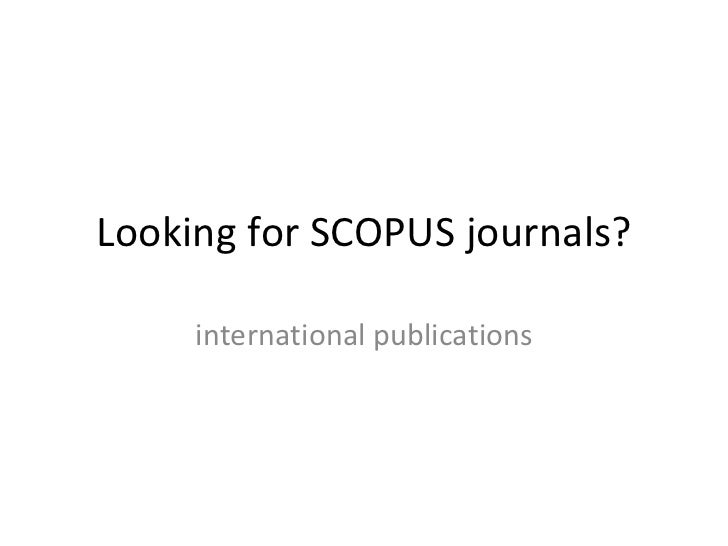 Looking for SCOPUS journals? international publications