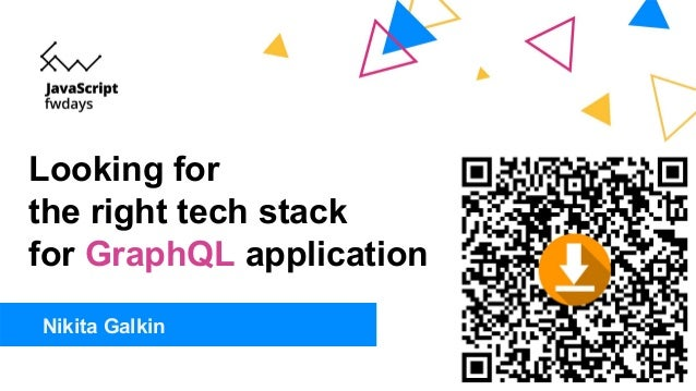 Looking for the right tech stack for GraphQL application Nikita Galkin