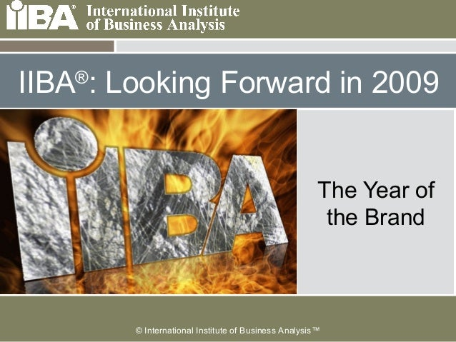 © International Institute of Business Analysis™  Cover this area with a picture related to your presentation. It can be h...