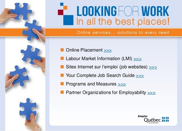 Online services... solutions to every need LOOKINGFOR WORK In all the best places! Online Placement >>> Labour Market Info...