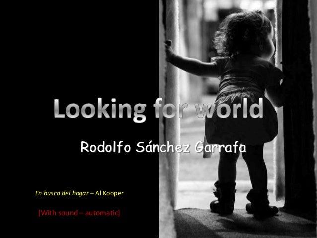 Rodolfo Sánchez Garrafa En busca del hogar – Al Kooper  [With sound – automatic]