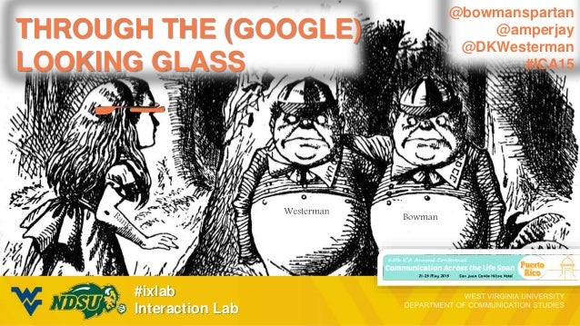 #ixlab Interaction Lab THROUGH THE (GOOGLE) LOOKING GLASS @bowmanspartan @amperjay @DKWesterman #ICA15