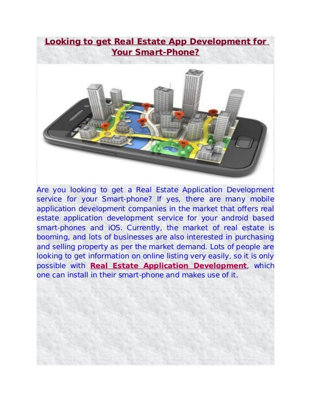 Looking to get Real Estate App Development for                Your Smart-Phone?Are you looking to get a Real Estate Applic...