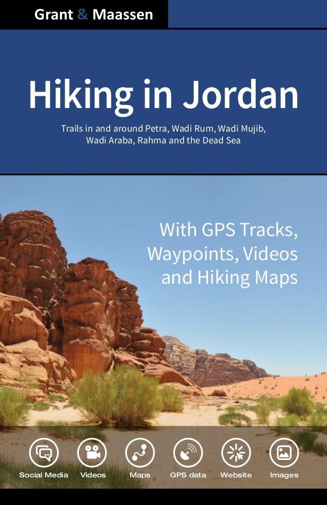 Hiking in Jordan Social Media Videos Maps GPS data Website Images Trails in and around Petra, Wadi Rum, Wadi Mujib, Wadi A...