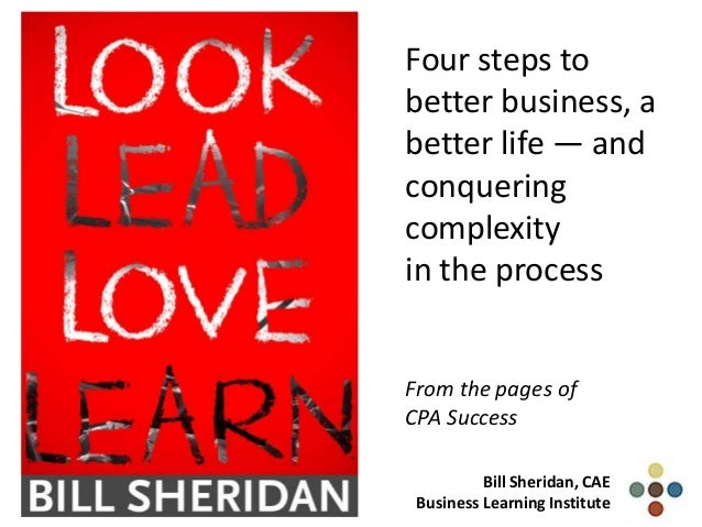 Four steps tobetter business, abetter life — andconqueringcomplexityin the processFrom the pages ofCPA SuccessBill Sherida...