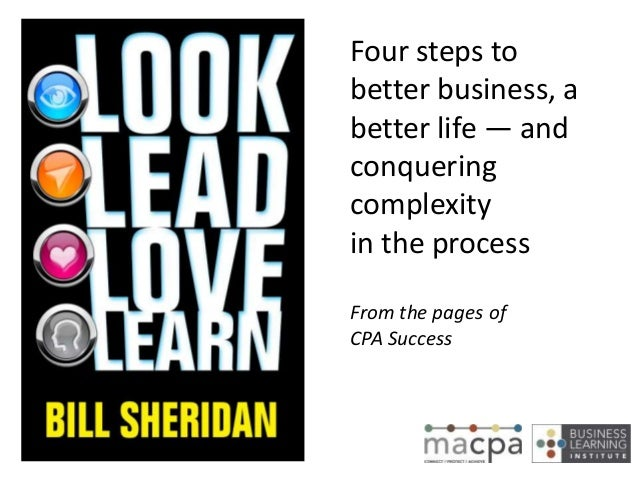 Four steps to better business, a better life — and conquering complexity in the process From the pages of CPA Success