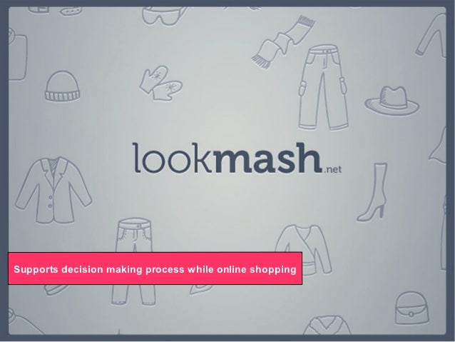 Supports decision making process while online shopping