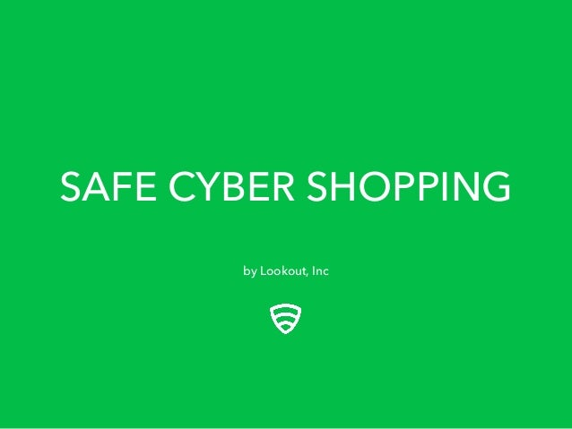 SAFE CYBER SHOPPING by Lookout, Inc