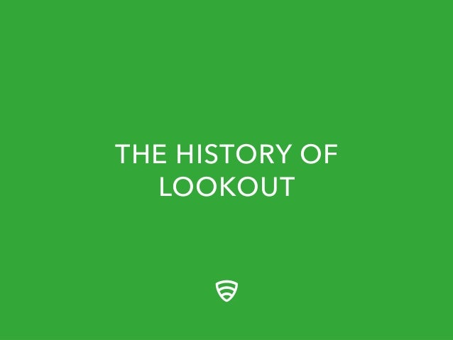 THE HISTORY OF LOOKOUT
