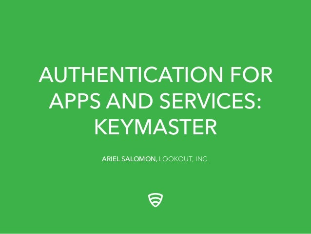 AUTHENTICATION FOR APPS AND SERVICES: KEYMASTER ARIEL SALOMON, LOOKOUT, INC.