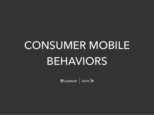 CONSUMER MOBILE BEHAVIORS