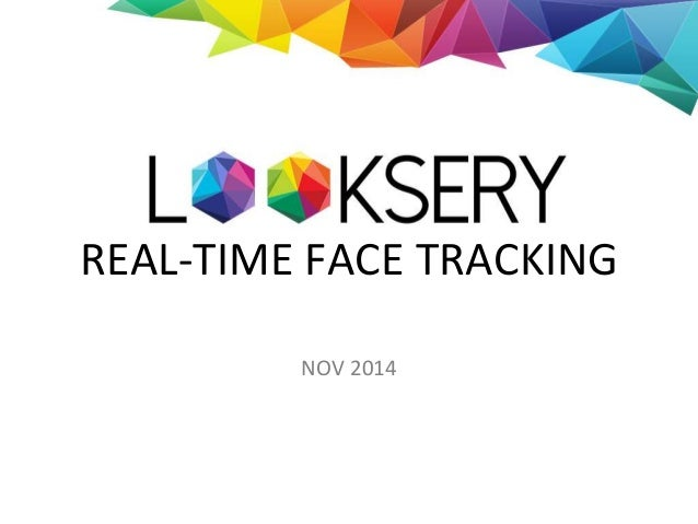 REAL-TIME FACE TRACKING  NOV 2014