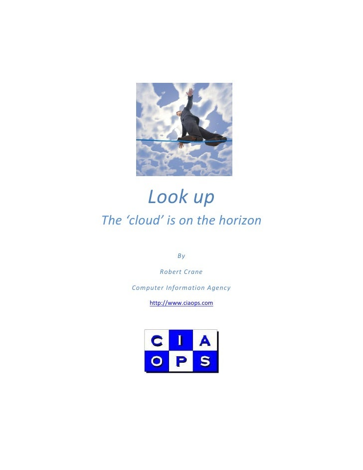 Look up The 'cloud' is on the horizon                    By              Robert Crane       Computer Information Agency   ...