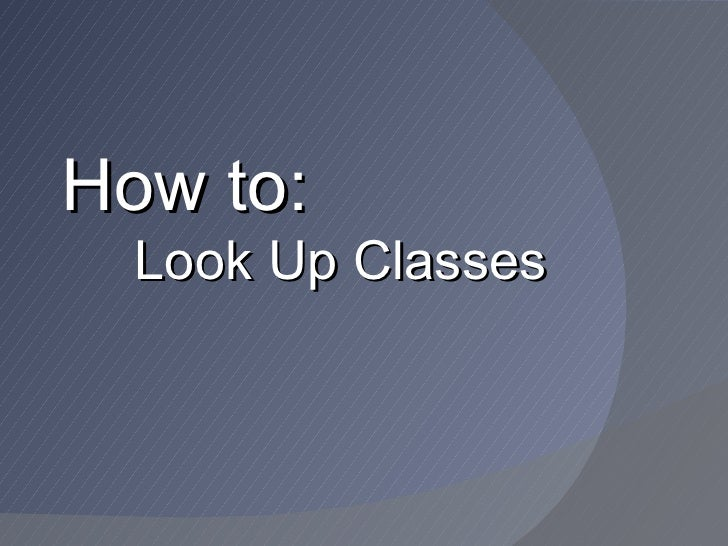 How to:  Look Up Classes