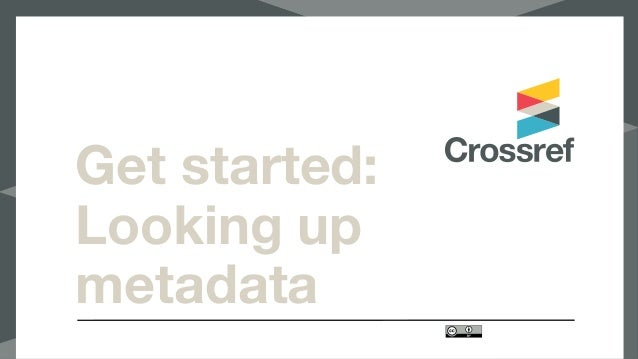 Get started: Looking up metadata