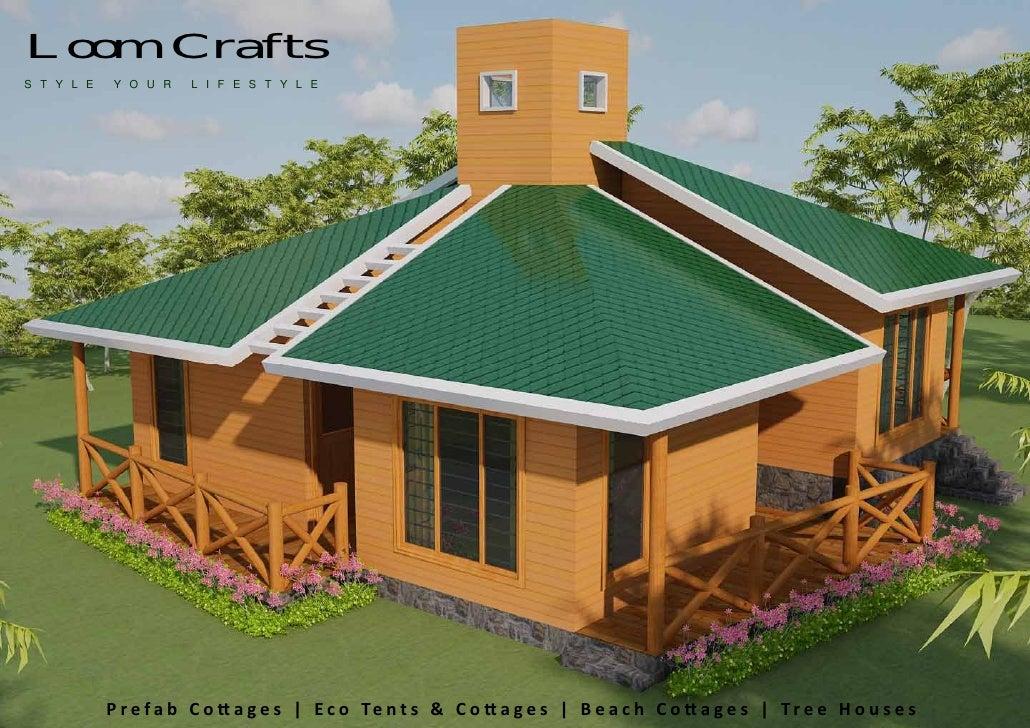 Loom CraftsS T Y L E Y O U R L I F E S T Y L E Prefab Co a g e s | E c o Te n t s ... & Loom Craftss Insta Prefab Cottages u0026amp; Eco Tents