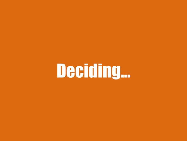 Deciding…