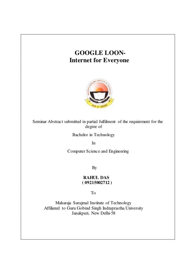 GOOGLE LOON- Internet for Everyone Seminar Abstract submitted in partial fulfilment of the requirement for the degree of B...