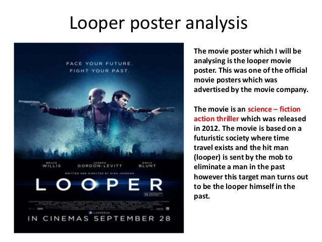 Looper Poster Analysis The Movie Which I Will Be Analysing Is