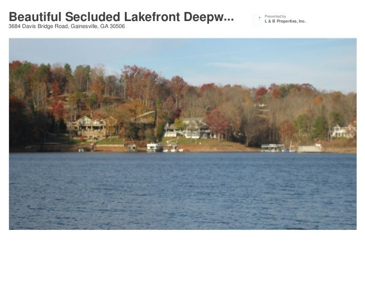 Beautiful Secluded Lakefront Deepw...           Presented by                                                L & B Properti...