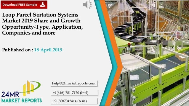 Loop parcel sortation systems market 2019 share and growth opportunit…