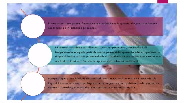 Alta estabilidad emocional Tienen un mayor control de sus emociones y no se ven afectadas con facilidad por los problemas ...