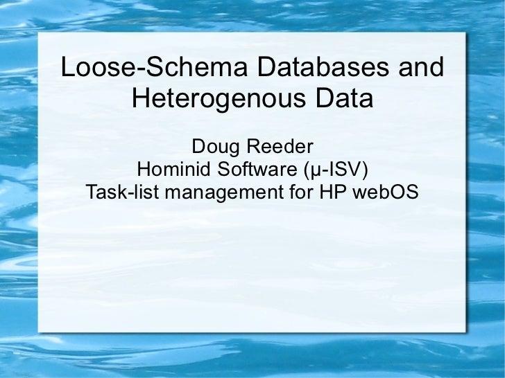 Loose-Schema Databases and Heterogenous Data <ul><li>Doug Reeder